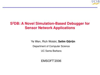 S 2 DB: A Novel Simulation-Based Debugger for Sensor Network Applications