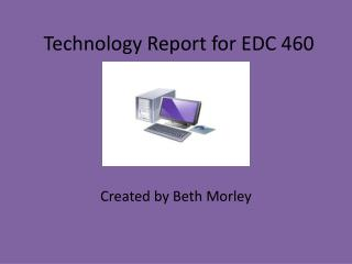Technology Report for EDC 460