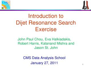 Introduction to   Dijet Resonance Search Exercise