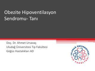 Obezite Hipoventilasyon Sendromu- Tanı