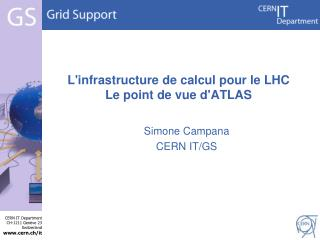L'infrastructure de calcul pour le LHC Le point de vue d'ATLAS