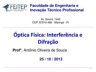 Prof°.  Antônio Oliveira de Souza 25  / 10 / 2013