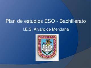 Plan de estudios ESO - Bachillerato I.E.S. Álvaro de Mendaña