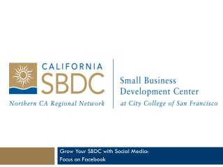 Grow Your SBDC with Social Media:  Focus on Facebook