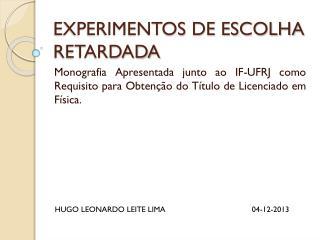 EXPERIMENTOS DE ESCOLHA RETARDADA