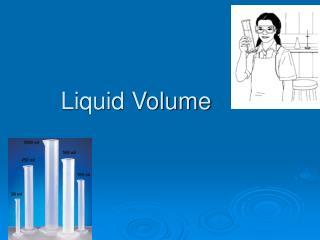Liquid Volume