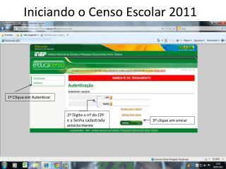 Iniciando o Censo  E scolar 2011