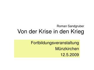 Roman Sandgruber Von der Krise in den Krieg