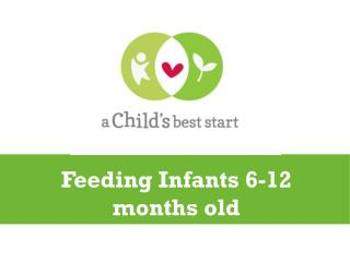 Feeding Infants 6-12 months old