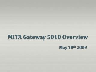 MITA Gateway 5010 Overview