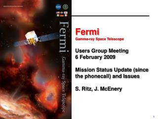 Fermi  Gamma-ray Space Telescope Users Group Meeting 6 February 2009