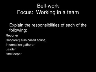 Bell-work  Focus:  Working in a team