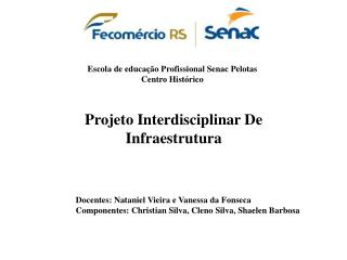 Escola de educa��o Profissional Senac Pelotas Centro Hist�rico