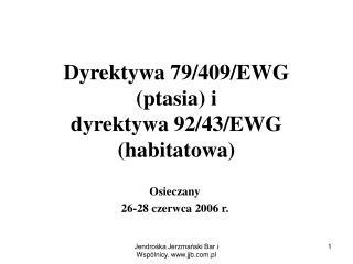 Dyrektywa 79/409/EWG (ptasia) i dyrektywa 92/43/EWG (habitatowa)