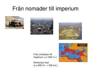 Fr�n nomader till imperium