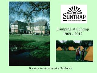 Camping at Suntrap     1969 - 2012