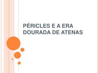 PÉRICLES E A ERA DOURADA DE ATENAS
