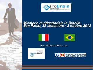 Missione multisettoriale in Brasile San Paolo, 29 settembre - 3 ottobre 2012