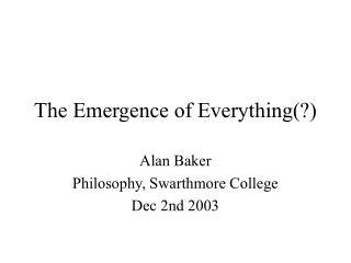 The Emergence of Everything(?)