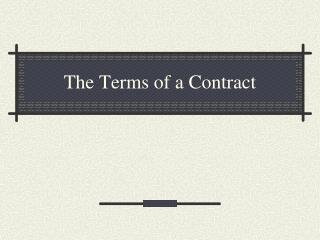 The Terms of a Contract