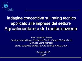 Prof. Maurizio Fanni Direttore scientifico e Presidente Eu-Ra Europe Rating S.p.A.