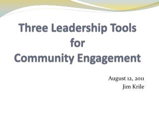 Three Leadership Tools  for  Community Engagement