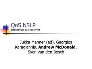 QoS NSLP draft-ietf-nsis-qos-nslp-07.txt