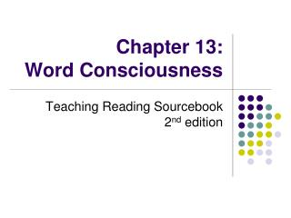 Chapter 13:  Word Consciousness