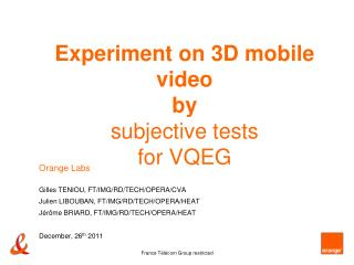 Experiment on 3D mobile video  by  subjective tests for VQEG