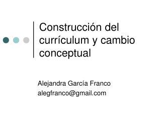 Construcción del currículum y cambio conceptual