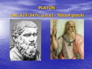 PLATON  (ok. 427-347r. p.n.e) - filozof grecki