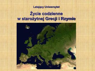 Latający Uniwersytet Życie codzienne  w starożytnej Grecji i Rzymie