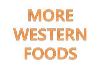 MORE WESTERN FOODS