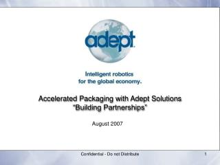 "Accelerated Packaging with Adept Solutions ""Building Partnerships"""