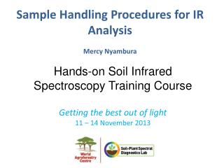 Sample Handling Procedures for IR Analysis Mercy  Nyambura