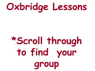 Oxbridge Lessons *Scroll through to find  your group