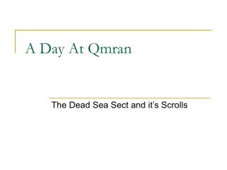 A Day At Qmran