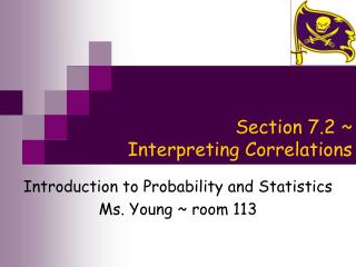 Section 7.2 ~  Interpreting Correlations