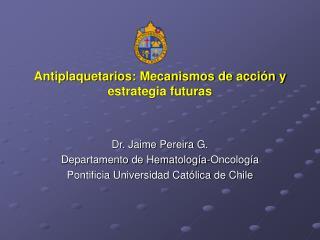 Antiplaquetarios: Mecanismos de acción y estrategia futuras