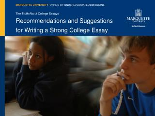 The Truth About College Essays Recommendations and Suggestions for Writing a Strong College Essay