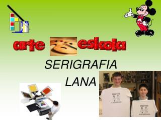 SERIGRAFIA LANA