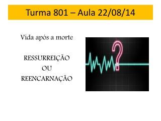 Turma 801 – Aula 22/08/14