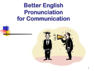 Better English Pronunciation  for Communication