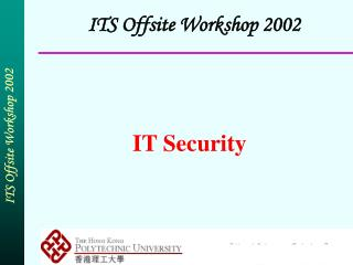 ITS Offsite Workshop 2002