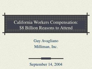 California Workers Compensation: $8 Billion Reasons to Attend