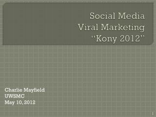 Social  Media Viral Marketing  �Kony 2012�