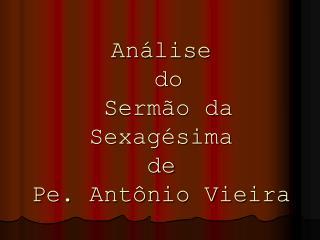 Análise  do  Sermão da Sexagésima  de  Pe. Antônio Vieira