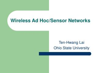 Wireless Ad Hoc/Sensor Networks