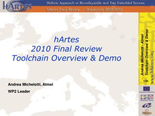 hArtes  2010 Final Review  Toolchain Overview & Demo