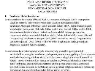 PENILAIAN RISIKO KESEHATAN ( HEALTH RISK ASSESSMENT ) PENYAKIT KARDIOVASKULER PADA PEKERJA